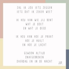 Gedichtje, versje, kaartje van gewoon JIP. The Words, More Than Words, Cool Words, Favorite Quotes, Best Quotes, Love Quotes, Inspirational Quotes, Dutch Words, Words Quotes
