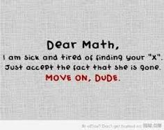 I think I find these funny because I hate math. Funny Math Quotes, Math Jokes, Math Humor, Me Quotes, Motivational Quotes, Nerd Humor, Math Cartoons, Algebra Humor, Nerd Jokes