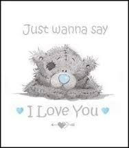 Just wanna say I Love You ♡ Tatty Teddy tjn
