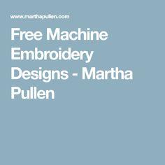 Free Machine Embroidery Designs - Martha Pullen