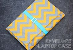 DIY: Laptop Case. Love this idea, not to mention you can use any fabric with any pattern!