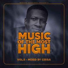 Download Ceega Wa Meropa – Music Of The Most High: Download Ceega Wa Meropa – Music Of The Most High Mp3 Audio download Ceega Wa… Music Mp3 Audio Music, Most High, Party Mix, Music Download, House Music, News Songs, Mixtape, New Music, Dj