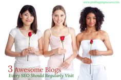 3 Awesome Blogs Every SEO Should Regularly Visit