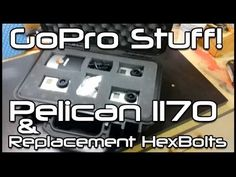 GoPro Replacement Bolts and Pelican 1170 Case! - YouTube