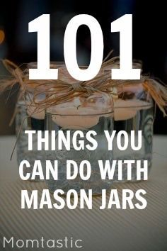 101 mason jar crafts and DIY's to inspire you!