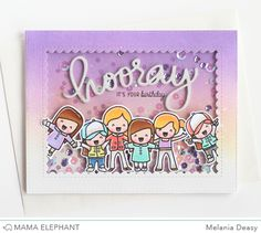 MELANIA DEASY | hooray it's your birthday | Mama Elephant Stamp Highlight Girlfriend