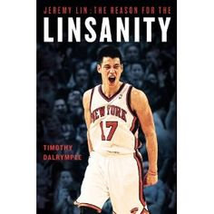 Harvard graduate Jeremy Lin recently became a New York Knicks phenomenon and he's the NBA's first American-born player of Taiwanese descent. The book will chronicle Lin's high school, college and early career in the NBA with particular emphasis on the . Basketball Funny, Sports Basketball, Basketball Players, Sports Teams, Steve Novak, New York Knickerbockers, Bobby Bowden, Robert Griffin Iii, Jeremy Lin