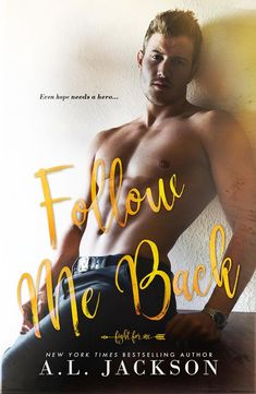 Follow Me Back (Fight for Me #2) by A.L. Jackson – out Feb. 5, 2018
