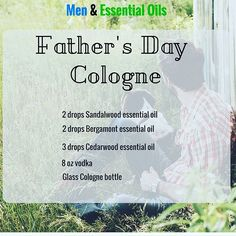 Father's Day is tomorrow, and is the perfect time to surprise him with a natural, no chemicals, and manly smelling cologne.  It is so easy to make: 2 drops Sandalwood essential oil 2 drops Bergamot essential oil 3 drops Cedarwood essential oil 8 oz. vodka Glass cologne bottle Mix all ingredients together and store it in a glass bottle.  What are your favorite essential oils for cologne? #men #fathersday #cologne #mencologne #menandessentialoils #natural #organic #healthy #doterra…