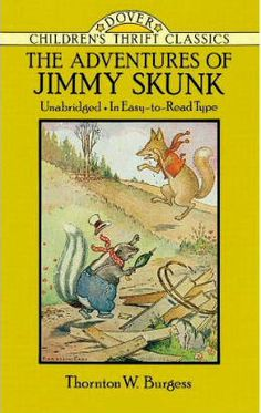 The Adventures of Jimmy Skunk by Thornton W. Burgess, Thea Kliros (Illustrator), Harrison Cady (Illustrator)