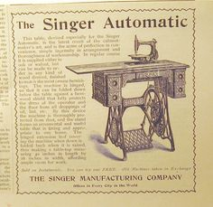 Sewing table and cabinet by Singer in 1899 with automatic sewing machine and iron treadle Sewing Room Decor, Sewing Cards, Antique Sewing Machines, Sewing Table, Print Advertising, Sewing Notions, Art Journal Pages, Posters, Flying Geese