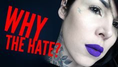Kat Von D's Beauty Chat: WHY THE HATE?