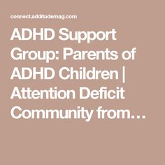 ADHD Support Group: Parents of ADHD Children   Attention Deficit Community from…