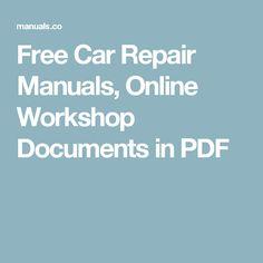 Free Car Repair Manuals, Online Workshop Documents in PDF