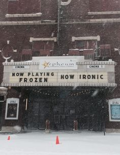 """Illinois Movie Theater Posts Amazing """"Frozen"""" Marquee. I saw Frozen during that Polar Vortex when I walked out of the theater this is what I was thinking."""