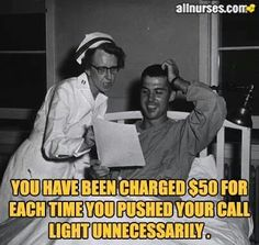 Nurse humor; Only if that could be true! lol