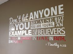 1 Timothy 4:12  Quality decal by Sunrise Printhouse. They made this wall decal for the youth room at a church! Cost $90+s/h www.sunriseprinthouse.com