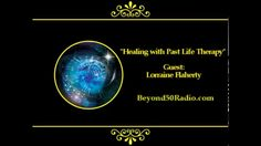 Healing with Past Life Therapy Listen to an interview with Lorraine Flaherty, a transformational therapist using a process that she has developed over the last 12 years called Inner Freedom Therapy. Flaherty will share her experiences in working with clients guiding them to experience their past lives, future lives and lives between lives. She offers suggestions on how you can clear away blocks to success; discover your life purpose; reach your full potential; and create a fabulous future.