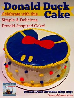 This Donald Duck Cake is surprisingly simple and completely delicious!   And check out the surprise inside!