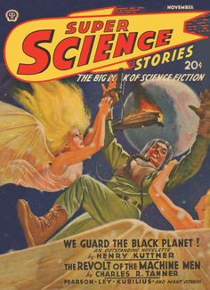 """Cover of """"Super Science Stories,"""" vol 4 no 2, November 1942. Cover art by Stephen Lawrence (Lawrence Sterne Stevens) featuring """"We Guard the Black Planet,"""" by Henry Kuttner."""