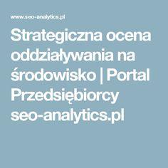 Strategiczna ocena oddziaływania na środowisko | Portal Przedsiębiorcy seo-analytics.pl
