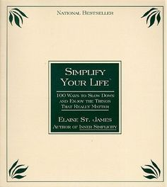 Simplify Your Life: 100 Ways to Slow Down and Enjoy the Things That Really Matter $5
