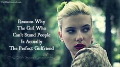 18 Reasons the Girl Who Can't Stand People Is Actually the Perfect Girlfriend - https://themindsjournal.com/perfect-girlfriend/