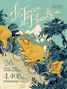 "cruzhka:  "" Tour de Phants!  You can buy a version of this poster on TrunkinLove where each item sold protects and reserves an acre of rainforest for elephants and the ecosystem they thrive in.  You can also buy this alternate version on my INPRNT  """