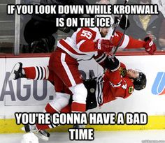 Niklas Kronwall - bad time on the ice because of him. haha