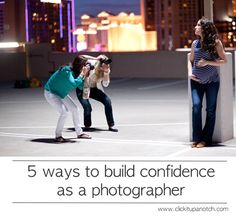 5 ways to build confidence as a photographer