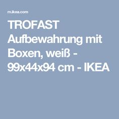 TROFAST Aufbewahrung mit Boxen, weiß - 99x44x94 cm - IKEA