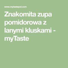 Znakomita zupa pomidorowa z lanymi kluskami - myTaste