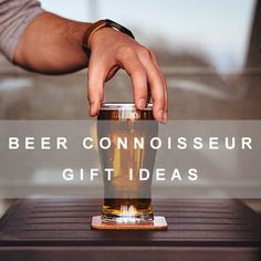 21 Beer Connoisseur Gift Ideas