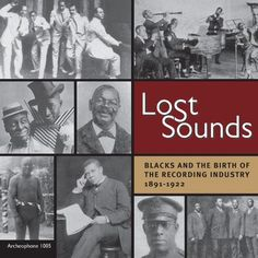 Lost Sounds: Blacks And The Birth Of The Recording Industry 1891-1922, 2006 Grammy Awards Historical - Best Historical Album winner, Meagan Hennessey & Richard Martin, compilation producers. David Giovannoni, Richard Martin & Tim Brooks, mastering engineers. #GrammyAwards #GoodMusic #Music