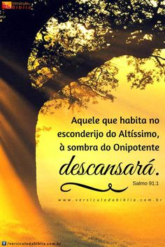Versículo do Dia  Salmos 91:1 -  Aquele que habita no esconderijo do Altíssimo à sombra do Onipotente descansará.  Salmo 91:1  The post Versículo do Dia  Salmos 91:1 appeared first on Versículo da Bíblia. Profession Of Faith, Prophetic Art, Printable Bible Verses, God Bless You, Love Images, Spanish Quotes, Jesus Loves, God Is Good, Quotable Quotes