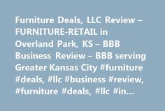 Furniture Deals, LLC Review – FURNITURE-RETAIL in Overland Park, KS – BBB Business Review – BBB serving Greater Kansas City #furniture #deals, #llc #business #review, #furniture #deals, #llc #in #overland #park, #ks http://furniture.remmont.com/furniture-deals-llc-review-furniture-retail-in-overland-park-ks-bbb-business-review-bbb-serving-greater-kansas-city-furniture-deals-llc-business-review-furniture-deals-llc-in-over-3/  BBB Accreditation A BBB Accredited Business since BBB has…