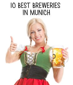 The best breweries in Munich, Germany, the city of Oktoberfest. Where you Can find the perfect beer?
