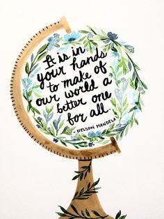 Nelson Mandela Quote Print, Watercolor Globe Art Print, Inspirational Wall Art, Social Justice Print, Watercolor Flowers Quote Art - Each Diversity Quotes, Empathy Quotes, Compassion Quotes, Eleanor Roosevelt, Social Justice Quotes, Watercolor Quote, Watercolor Flowers, Nelson Mandela Quotes, Thursday Quotes