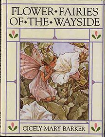 Cicely Mary Barker- Flower Fairies of the Wayside (Flower Fairies Collection) New York, NY, U.S.A.: Penguin Putnam Books for Young Readers, 1991. Pictorial Boards 24mo over 5 inches. A faithful reproduction of the 1948 original. No one has ever drawn fairies as Cicily Mary Barker has. Part of her series of Fairy Books. Fine in Fine. As New. ISBN:0723237573