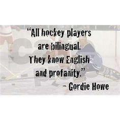 """All hockey players are bilingual. They know English and profanity. Hockey Baby, Field Hockey, Ice Hockey, Hockey Memes, Hockey Quotes, Funny Hockey, Montreal Canadiens, Quotes Girlfriend, Hockey Boards"