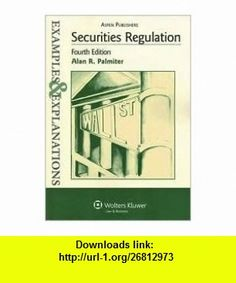 Securities Regulation 4th (forth) edition Text Only Alan R. Palmiter ,   ,  , ASIN: B004NTTZG4 , tutorials , pdf , ebook , torrent , downloads , rapidshare , filesonic , hotfile , megaupload , fileserve