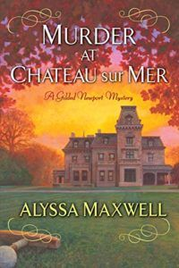 #FlashbackFriday - Murder at Chateau sur Mer (A Gilded Newport Mystery) by Alyssa Maxwell #Review / #Giveaway @KensingtonBooks