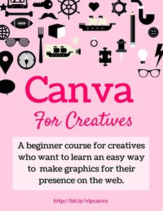 Canva For Creatives: An Ecourse for creatives who want to learn an easy way to make graphics for their presence on the web. Click through to learn more!