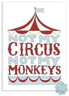 """Not My Circus, Not My Monkeys"" Free Printable from Tried & True - Two colors and one coloring page"