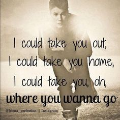 """""""Take You"""" Justin Beiber (yes, the Biebs. I know, but this song is really good! Justin Bieber Lyrics, Justin Bieber Facts, All About Justin Bieber, Love You So Much, Love Of My Life, Love Him, Justin Bieber Yourself, Song Lyrics Wallpaper, Cool Lyrics"""
