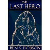 The Last Hero (Kindle Edition)By Ben S. Dobson