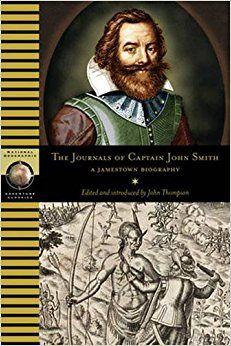 The Journals of Captain John Smith: A Jamestown Biography (Adventure Classics): John Thompson, Smith: 9781426200557: Amazon.com: Books