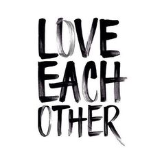 Love each other!
