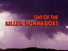 ▶ Day Of The Killer Tornadoes - April 3,1974 Super Tornado Outbreak Educational Documentary - YouTube