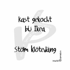 Kast gekocht bij Ikea. Stöm klötedäng Words Quotes, Wise Words, Sayings, Best Quotes, Funny Quotes, Humor Quotes, Dutch Words, Word Sentences, Quotes